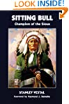 Sitting Bull: Champion of the Sioux (...