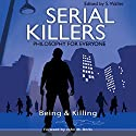 Serial Killers - Philosophy for Everyone: Being and Killing Audiobook by S. Waller, John M. Doris, Fritz Allhoff Narrated by Josh Clark