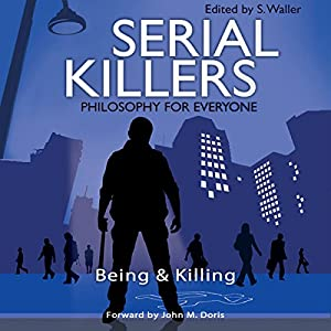 Serial Killers - Philosophy for Everyone Audiobook