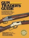 Gun Trader?s Guide, Thirty-Seventh Edition: A Comprehensive, Fully Illustrated Guide to Modern Collectible Firearms with Current Market Values (Gun Trader's Guide)
