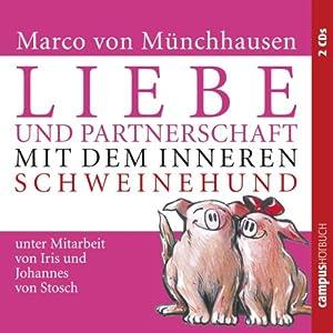 Liebe und Partnerschaft mit dem inneren Schweinehund Hörbuch