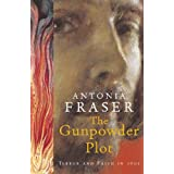 The Gunpowder Plot: Terror And Faith In 1605by Lady Antonia Fraser
