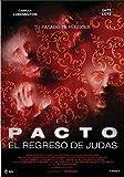 El Pacto: El Regreso De Judas [DVD]