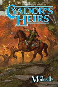 Cyador's Heirs (Saga of Recluce) by L. E. Modesitt Jr.