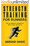Strength Training for Runners - The 30 Minute Workout With Free Weights (English Edition)