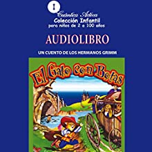 El gato con botas [Puss in Boots]: Un cuento de los Hermanos Grimm (       UNABRIDGED) by Charles Perrault Leclerc Narrated by uncredited