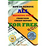 How to Remove ALL Negative Items from your Credit Report ~ Riki Roash