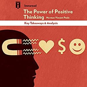 Key Takeaways & Analysis of The Power of Positive Thinking by Norman Vincent Peale Audiobook