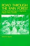img - for Road Through the Rain Forest: Living Anthropology in Highland Papua New Guinea by David M. Hayano (1990-02-01) book / textbook / text book