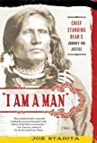 img - for I Am a Man: Chief Standing Bear's Journey for Justice by Joe Starita (2010-01-05) book / textbook / text book