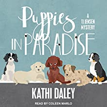Puppies in Paradise: TJ Jensen Mystery Series, Book 5 Audiobook by Kathi Daley Narrated by Coleen Marlo