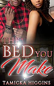The Bed You Make: An Urban Hood Drama