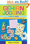 Gehirnjogging f�r Kinder: 400 Seiten...