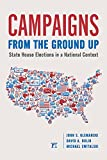 John S Klemanski Campaigns from the Ground Up: State House Elections in a National Context (Pathways of Politics)