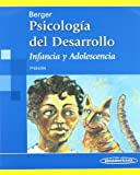 Psicologia desarrollo / The Developing Person Through Childhood and Adolecence: Infancia y adolescencia / Childhood and Adolecence (Spanish Edition)