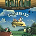 Summerland: A Novel (       UNABRIDGED) by Michael Chabon Narrated by Michael Chabon