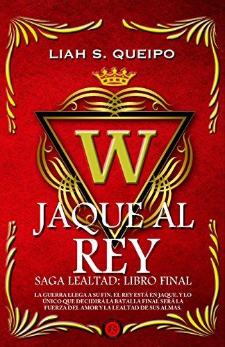 Jaque al Rey: Saga Lealtad, Libro Final (4)
