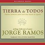 Tierra de Todos [Land of All]: Nuestro momento para crear una nación de iguales | Jorge Ramos
