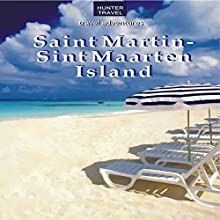 St. Martin/Sint Maarten Island: Travel Adventures (       UNABRIDGED) by K.C. Nash Narrated by Steve Ryan