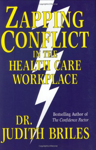 Zapping Conflict in the Health Care Workplace