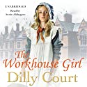 The Workhouse Girl (       UNABRIDGED) by Dilly Court Narrated by Annie Aldington