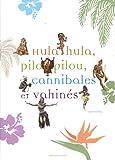 echange, troc Roger Boulay - Hula hula, pilou pilou, cannibales et vahinés