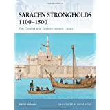 "Saracen Strongholds 1100-1500: The Central and Eastern Islamic Lands (Fortress)von ""David Nicolle"""