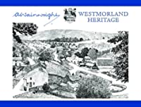 Westmorland Heritage by Alfred Wainwright
