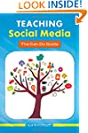 Teaching Social Media: The Can-Do Guide
