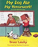 My Dog Ate My Homework: A Collection of Funny Poems (0881664065) by Lansky, Bruce