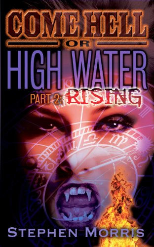 Stephen Morris' Come Hell or High Water, Part 2: Rising – A Historically Rich 4.5-Star Page-Turner Set in Medieval Eastern Europe