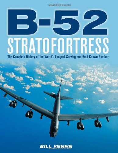 B-52 Stratofortress: The Complete History of the World's Longest Serving and Best Known Bomber PDF