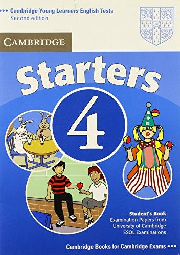 Cambridge young learners english tests. Starters. Student's book. Per la Scuola media: Cambridge Young Learners English Tests Starters 4 Student's ... the University of Cambridge ESOL Examinations