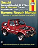 Suzuki Samurai/Sidekick/X-90 & Geo & Chevrolet Tracker: 1986 thru 2001: All 4-cylinder models (Haynes Manuals)