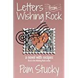 Letters from Wishing Rock: a novel with recipes ~ Pam Stucky