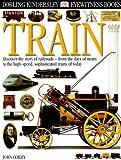 Eyewitness: Train (Eyewitness Books) (0789465884) by Coiley, John