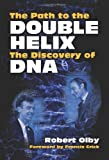 img - for By Robert Olby The Path to the Double Helix: The Discovery of DNA (Dover Books on Biology) (reprint) [Paperback] book / textbook / text book