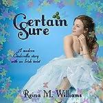 Certain Sure | Reina M. Williams