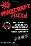 Minecraft Hacks: The Unofficial Guide to Tips and Tricks That Other Guides Won't Teach You