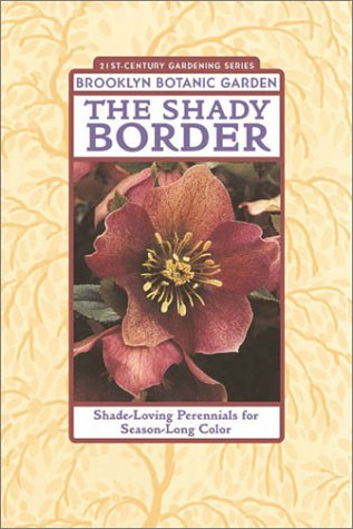 The Shady Border: Shade-Loving Perennials for Season-Long Color