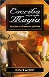 Escriba su propia magia: El poder oculto en sus palabras (Spanish Edition) (0738701971) by Webster, Richard