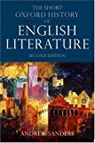 The Short Oxford History of English Literature (Oxford Paperbacks) (0198711565) by Sanders, Andrew
