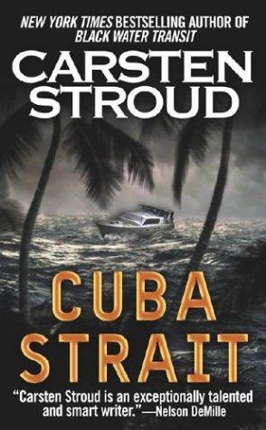 Cuba Strait: A Novel, CARSTEN STROUD