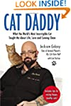 Cat Daddy: What the World's Most Inco...