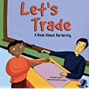 Let's Trade: A Book About Bartering (Money Matters)