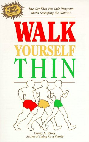 Walk Yourself Thin, David A. Rives