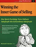 img - for Winning the Inner Game of Selling: How Sports Psychology Turns Ordinary Salespeople into Extraordinary Salespeople (Crisp Fifty-Minute Series) book / textbook / text book