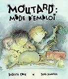 echange, troc Babette Cole - Moutard : Mode d'emploi