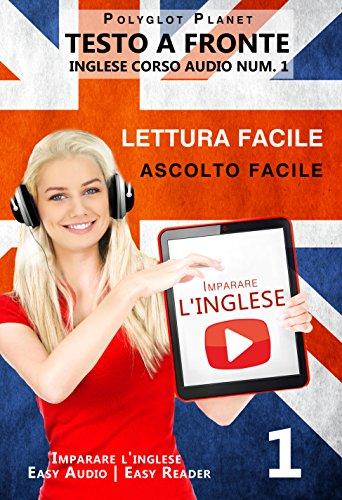 Imparare l'inglese   Lettura facile  Ascolto facile  Testo a fronte Inglese corso audio num 1 Imparare l'ingle PDF