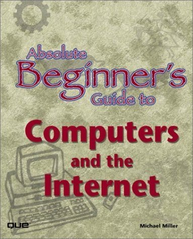 Absolute Beginner's Guide to Computers and the